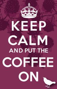 Blackberry_Keep Calm_Coffee_poster